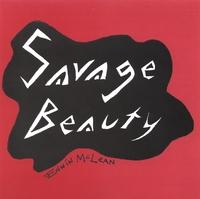 Savage Beauty by Edwin McLean